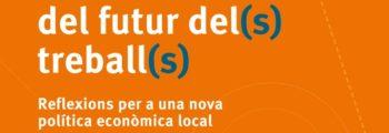 Barcelona activa publica el Llibre blanc del futur del(s) treball(s)