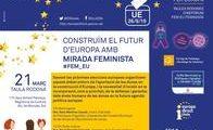 """Taula rodona """"Construïm el futur d'europa amb mirada feminista"""""""